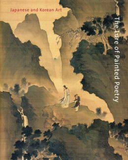 The Lure of Painted Poetry: Japanese and Korean Art