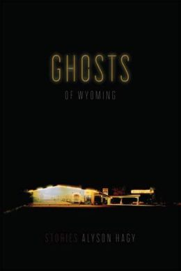 Ghosts of Wyoming: Stories