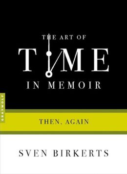 The Art of Time in Memoir: Then, Again