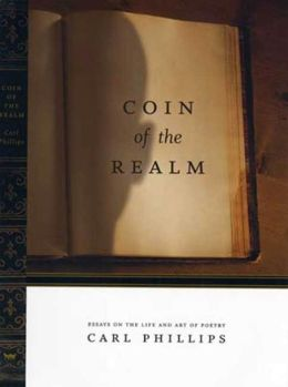 Coin of the Realm: Essays on the Life and Art of Poetry