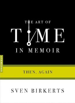 Art of Time in Memoir: Then, Again