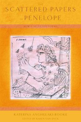 The Scattered Papers of Penelope: New and Selected Poems