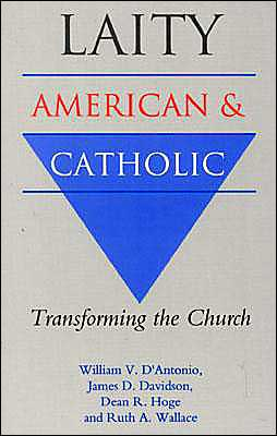 Laity, American and Catholic: Transforming the Church