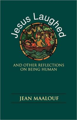Jesus Laughed: And Other Reflections on Being Human