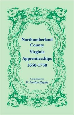 Northumberland County, Virginia, Apprenticeships, 1650-1750