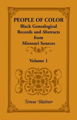 People of Color: Black Genealogical Records and Abstracts from Missouri Sources