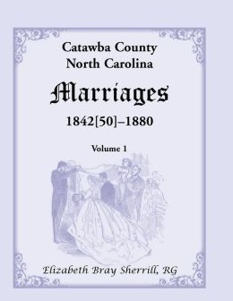 Catawba County, North Carolina, Marriages, 1842 (50) - 1880