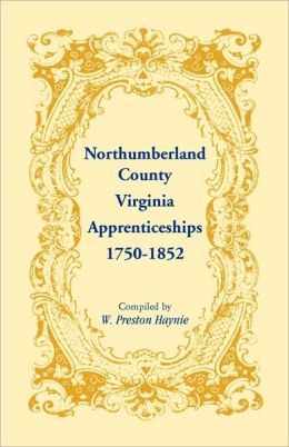 Northumberland County, Virginia Apprenticeships, 1750-1852