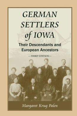 German Settlers of Iowa: Their Descendants and European Ancestors