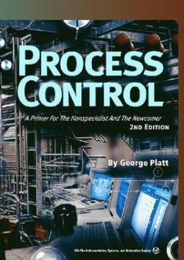 Process Control: A Primer for the Non-Specialist and Newcomer