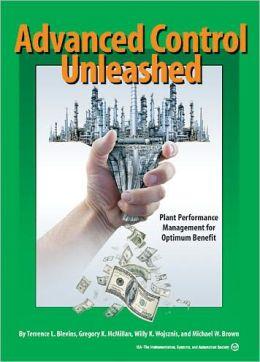 Advanced Control Unleashed: Plant Performance Management for Optimum Benefit