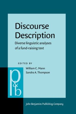 Discourse Description: Diverse Linguistic Analysis of a Fund-Raising Text