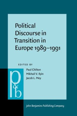 Political Discourse in Transition in Europe 1989-1991