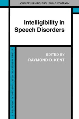 Intelligibility in Speech Disorders: Theory, Measurement and Management