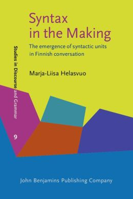 Syntax in the Making: The Emergence of Syntactic Units in Finnish Conversation