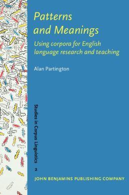 Patterns and Meanings: Using Corpora for English Language Research and Teaching