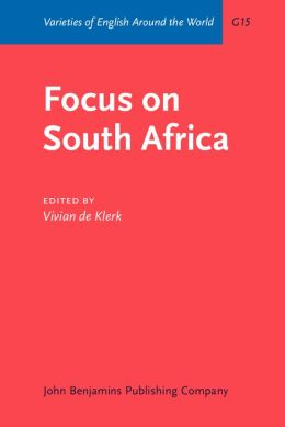 Focus on South Africa(Varieties of English around the World Series)
