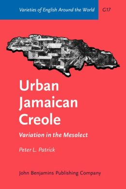 Urban Jamaican Creole: Variations in the Mesolect