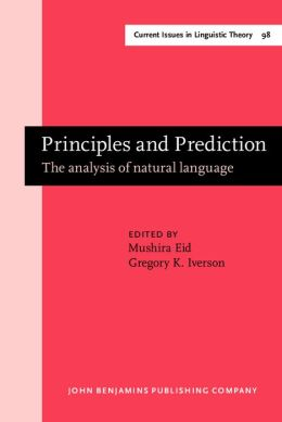 Principles and Prediction: The Analysis of Natural Language: Papers in honor of Gerald Sanders