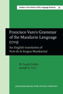 Francisco Varo's Grammar of the Mandarin Language (1703)
