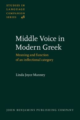 Middle Voice in Modern Greek: Meaning and Function of an Inflectional Category