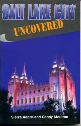 Salt Lake City Uncovered