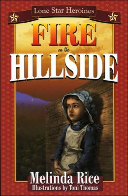 Lone Star Heroines: Fire on the Hillside