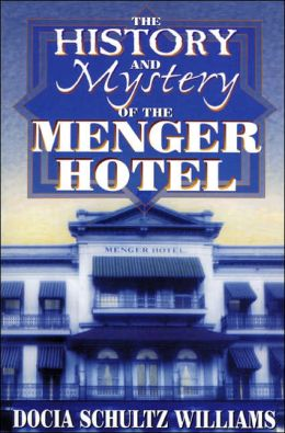 History and Mystery of the Menger Hotel