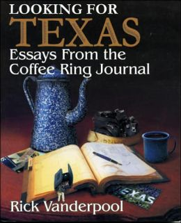 Looking for Texas: Essays from the Coffess Ring Journal