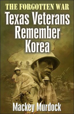 Forgotten War: Texas Veterans Remember Korea