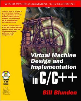 Virtual Machine Design and Implementation in C/C++ with CD-ROM