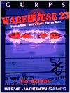 Gurps Warehouse 23: Things They Don't Want You to Have