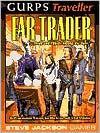 GURPS Traveller Far Trader: Profit and Pitfalls Among the Stars