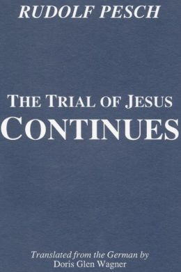 The Trial of Jesus Continues