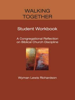 Walking Together, Student Workbook: A Congregational Reflection on Biblical Church Discipline