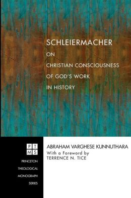 Schleiermacher on Christian Consciousness of God's Work in History