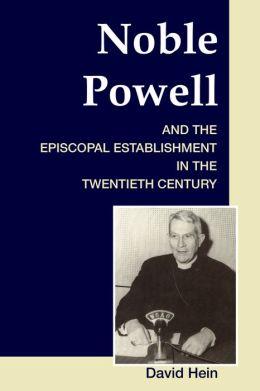 Noble Powell and the Episcopal Establishment in the Twentieth Century