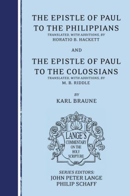 The Epistle of Paul to the Philippians and Colossians: An Exegetical and Doctrinal Commentary