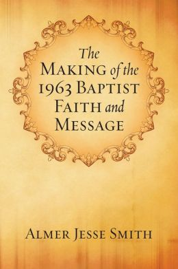 The Making of the 1963 Baptist Faith and Message