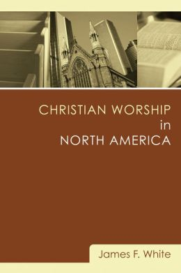 Christian Worship in North America: A Retrospective, 1955-1995
