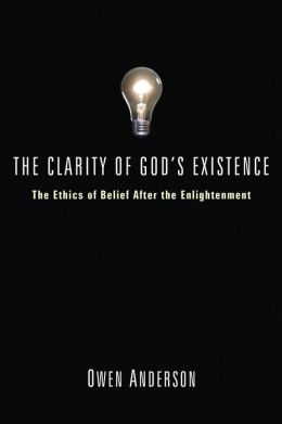 The Clarity of God's Existence: The Ethics of Belief After the Enlightenment