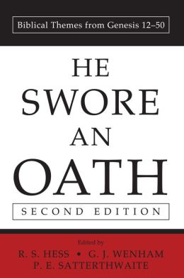 He Swore an Oath: Biblical Themes from Genesis 12-50