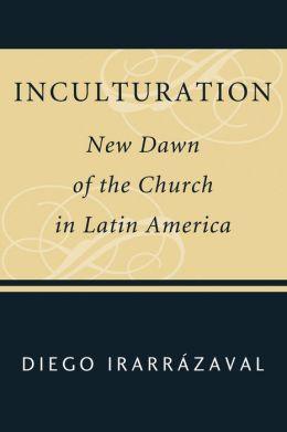 Inculturation: New Dawn of the Church in Latin America