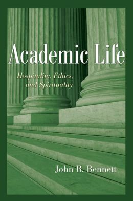 Academic Life: Hospitality, Ethics, and Spirituality