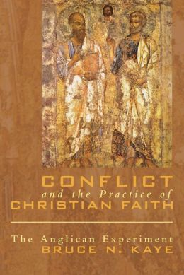 Conflict and the Practice of Christian Faith: The Anglican Experiment