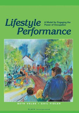 Lifestyle Performance: A Model for Engaging the Power of Occupation