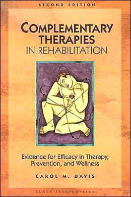Complementary Therapies in Rehabilitation: Evidence for Efficacy in Therapy, Prevention and Wellness