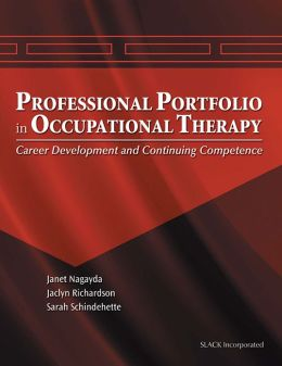Professional Portfolio in Occupational Therapy: Career Development and Continuing Competence