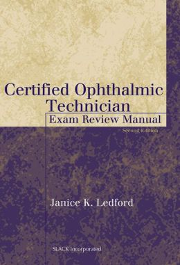 Certified Ophthalmic Technician Exam Review: Exam Review Manual