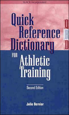 Quick Reference Dictionary for Athletic Training